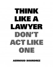 Think Like a Lawyer, Don't Act Like One